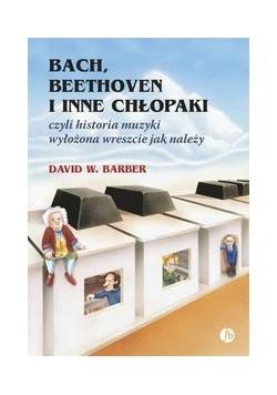 Bach Beethoven i inne chłopaki