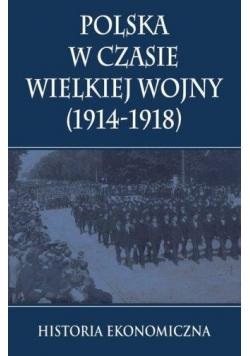 Polska w czasie Wielkiej Wojny