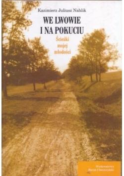 We Lwowie i na Pokuciu ścieżki mojej młodości