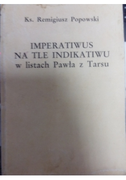 Imperatiwus na tle indikawitu w listach Pawła z Tarsu