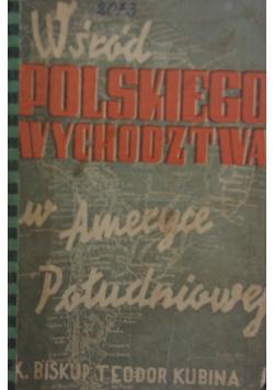 Wśród polskiego wychodztwa w Ameryce Południowej, 1938r.