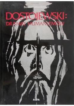 Dostojewski: Dramat humanizmów