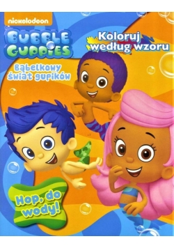 Bubble Guppies. Hop, do wody!