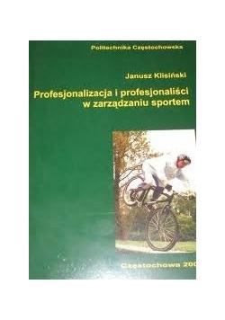 Profesjonalizacja i profesjonaliści w zarządzaniu sportem