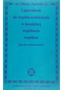 Żurowski Marian - Uprawnienie do współuczestnictwa w kościelnej wspólnocie wspólnot