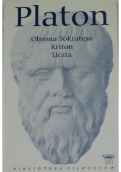 Obrona Sokratesa. Kriton. Uczta