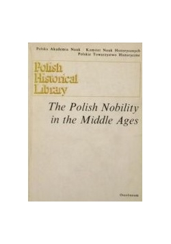 The Polish Nobility in the Middle Ages