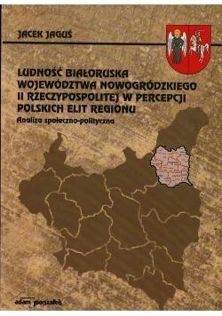 Ludność białoruska województwa nowogródzkiego II Rzeczypospolitej w percepcji polskich elit regionu