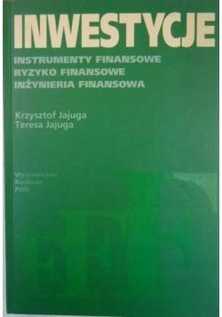 Inwestycje. Instrumenty finansowe, ryzyko finansowe, inżynieria finansowa