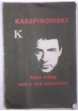 Kaszpirowski. Nasz mózg wie o nas wszystko