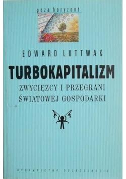 Turbokapitalizm. Zwycięzcy i przegrani światowej gospodarki