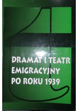 Dramat i teatr emigracyjny po roku 1939