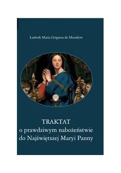 Traktat o prawdziwym nabożeństwie do...