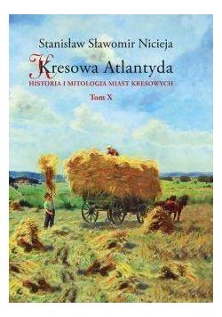 Kresowa Atlantyda T.10