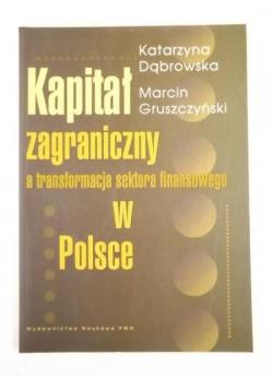 Kapitał zagraniczny, a transformacja sektora finansowego w Polsce