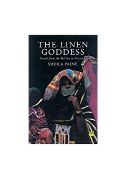 The Linen Goddess: Travels from the Red Sea to Prizren