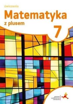 Matematyka SP 7 Z Plusem ćwiczenia w.2017 GWO