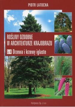 Rośliny ozdobne w architekturze krajobrazu Część III
