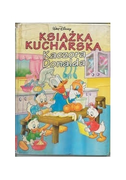 Książka kucharska Kaczora Donalda