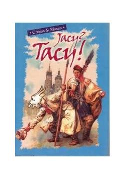 Jacy?Tacy!