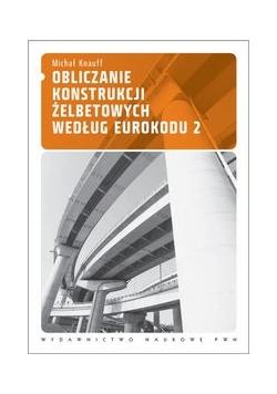 Obliczanie konstrukcji żelbetowych według Eurokodu 2