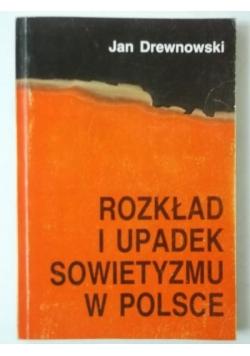 Rozkład i upadek sowietyzmu w Polsce