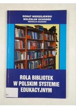 Mierzejewski Donat,    - Rola bibliotek w polskim systemie edukacyjnym + CD