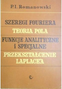 Szeregi Fouriera, teoria pola, funkcje analityczne i specjalne, przekształcenie Laplace'a