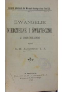 Ewangelie niedzielne i świąteczne z objaśnieniami, 1898 r.