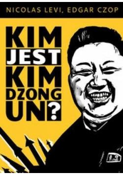 Kim jest Kim Dzong Un?