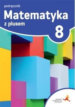 Matematyka SP 8 Z plusem Podr. w.2018 GWO