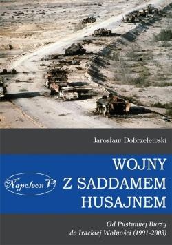 Wojny z Saddamem Husajnem od Pustynnej Burzy do...