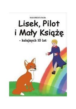 Lisek, Pilot i Mały Książę kolejnych 10 lat