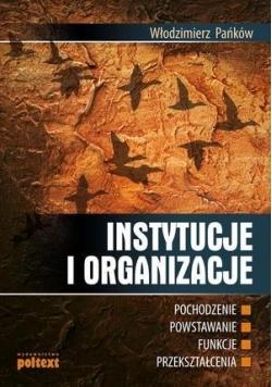 Instytucje i organizacje: pochodzenie, powstawanie