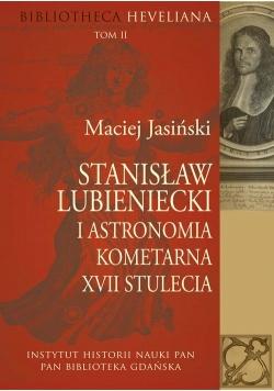 Stanisław Lubieniecki i astronomia kometarna XVII stulecia