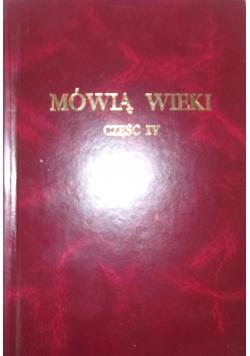 Mówią wieki, część IV, reprint z 1936 r.