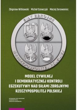 Model cywilnej i demokratycznej kontroli egzekutywy nad siłami zbrojnymi Rzeczypospolitej Polskiej