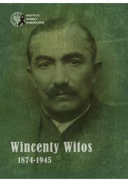 Wincenty Witos 1874-1945