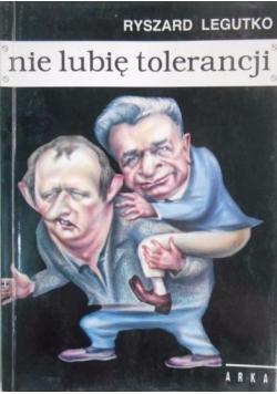 Nie lubię tolerancji