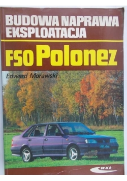 FSO Polonez. Budowa, naprawa, eksploatacja