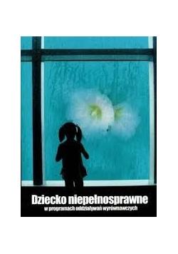 Dziecko niepełnosprawne w programach oddziaływań wyrównawczych