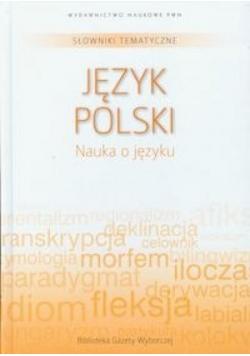 Słownik tematyczny. T.11. J.polski