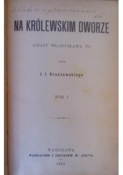Na królewskim dworze, 1904 r.