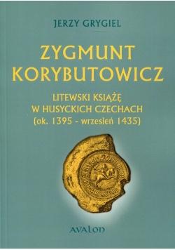 Zygmunt Korybutowicz Litewski książę w husyckich Czechach