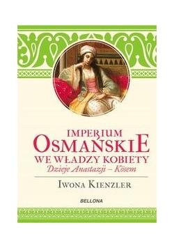 Imperium Osmańskie we władzy kobiet