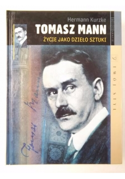 Tomasz Mann: Życie jako dzieło sztuki