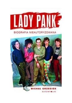 Lady Pank Biografia nieautoryzowana