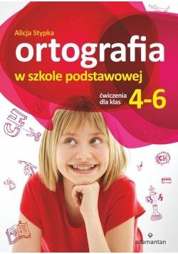 Ortografia w SP. Ćw. dla klas 4-6 w.2016