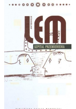 Dzieła S. Lem T.09 - Szpital Przemienienia