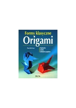 Origami Formy klasyczne - Pham Dinh Tuyen
